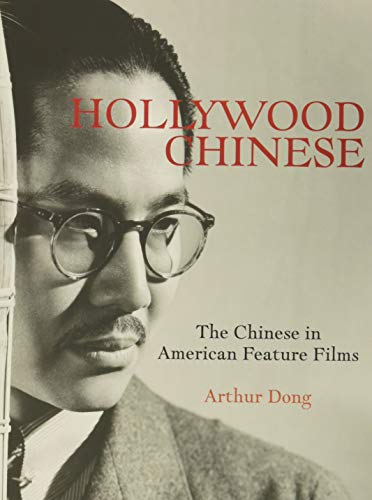 Compare Textbook Prices for Hollywood Chinese: The Chinese in American Feature Films  ISBN 9781626400610 by Dong, Arthur