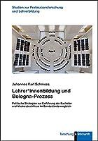 Lehrer*innenbildung und Bologna-Prozess: Politische Strategien zur Einfuehrung der Bachelor- und Masterabschluesse im Bundeslaendervergleich