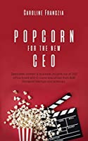 Popcorn for the new CEO