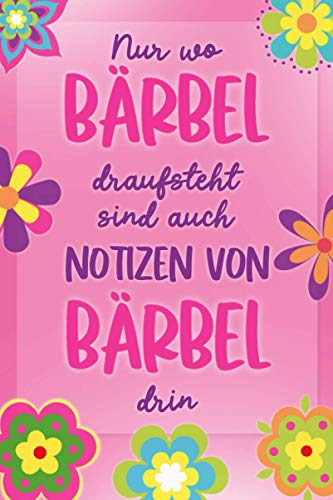 Notizen von Bärbel: liniertes blanko Notizbuch mit individuellem Namens Softcover - tolle Geschenkidee für Mädchen und Frauen, die Bärbel heißen