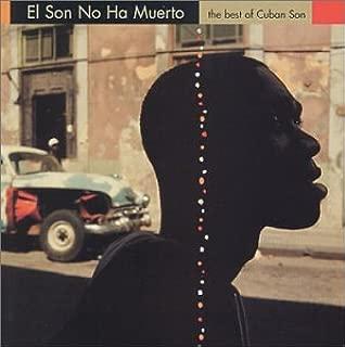 Son No Ha Muerto: Best of Cuban Son