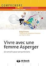 Vivre avec une femme Asperger - 22 conseils pour son partenaire de Rudy Simone