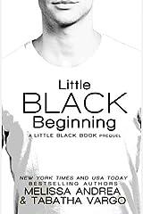 Little Black Beginning: A Little Black Book Prequel (The Black Trilogy) (Volume 3) Paperback