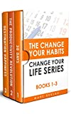 The Change Your Habits, Change Your Life Series: Books 1-3 (Change your habits, Change your life Box Set Book 1) (English Edition)