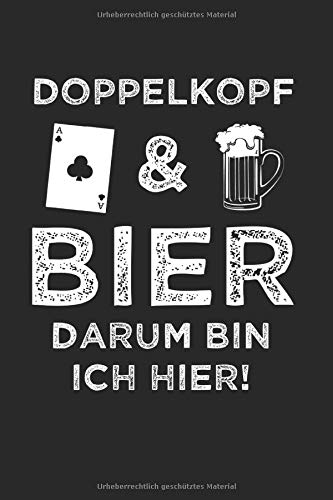 Doppelkopf & Bier Darum Bin Ich Hier!: Doppelkopf & Kartenspiel Notizbuch 6'x9' Liniert Geschenk für Doppelkopf & Dialekt