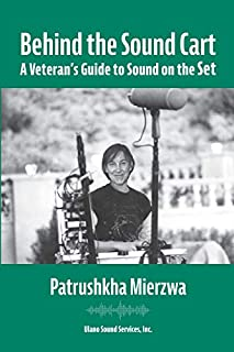 Behind the Sound Cart: A Veteran's Guide to Sound on the Set (1736290002) | Amazon price tracker / tracking, Amazon price history charts, Amazon price watches, Amazon price drop alerts