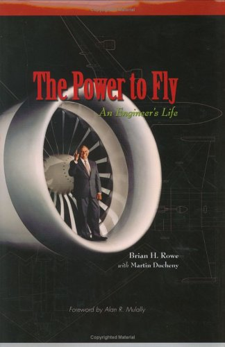 The Power to Fly: An Engineer's Life (Library of Flight Series)
