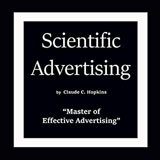 Scientific Advertising                   Written by:                                                                                                                                 Claude C. Hopkins                               Narrated by:                                                                                                                                 Paul Jones                      Length: 2 hrs and 4 mins     8 ratings     Overall 4.1