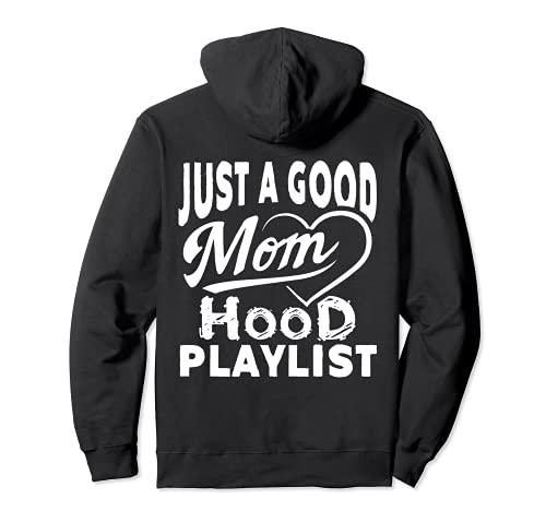 Just A Good Mom With A Hood Lista de reproducción Divertido regalo para madres Sudadera con Capucha