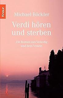 Verdi hören und sterben: Ein Roman aus Venedig und dem