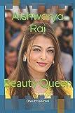 Aishwarya Rai: Beauty Queen