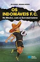 Os Indomáveis F. C. - No México, com os Extraterrestres (Portuguese Edition)