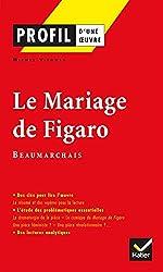 Profil d'une oeuvre - Le mariage de figaro par beaumarchais de Louis Pergaud