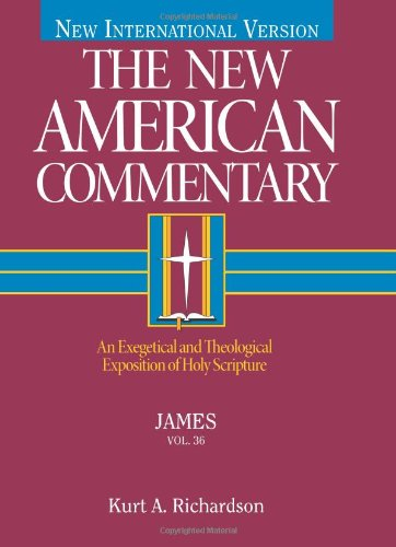 James: An Exegetical and Theological Exposition of Holy Scripture (The New American Commentary)