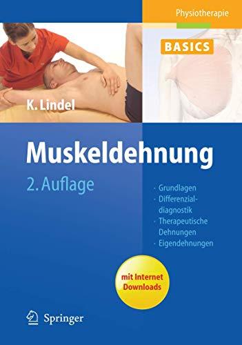 Muskeldehnung: Grundlagen, Differenzialdiagnostik, Therapeutische Dehnungen, Eigendehnungen (Physiotherapie Basics (2), Band 2)