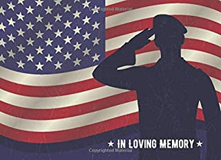 In Loving Memory: Military Remembrance Registry Guest Book for Veteran Funeral, Memorial Service, or Wake Attendees - Name, Address, Phone, Email, and Thoughts & Memories - Patriotic American Flag