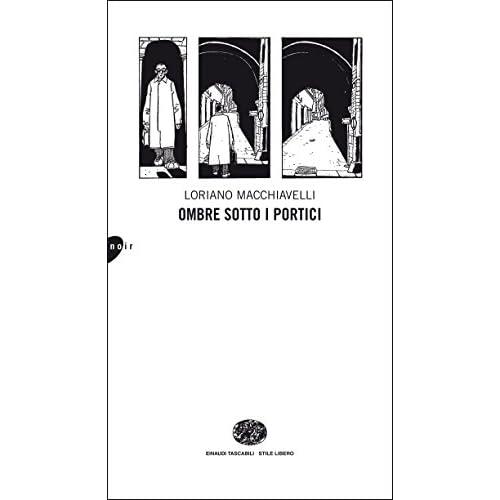 Ombre sotto i portici (Einaudi. Stile libero Vol. 1070)