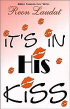 It's In His kiss (Indigo: Sensuous Love Stories)