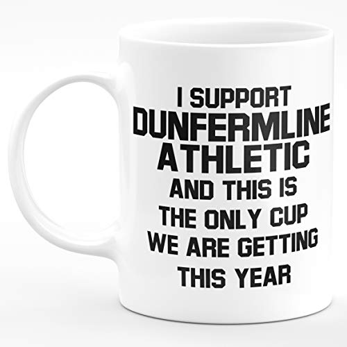 Amelia Gould Apparel I Support Dunfermline Athletic and this is the only CUP we are getting this year - Gift for him her 11oz Premium Grade Mug