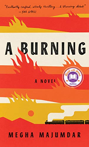 Amazon.com: A Burning: A novel eBook: Majumdar, Megha: Kindle Store