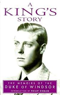 A King's Story: The Memoirs of HRH the Duke of Windsor, KG