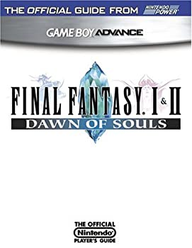 Official Nintendo Final Fantasy I & II: Dawn of Souls Player's Guide 1930206550 Book Cover