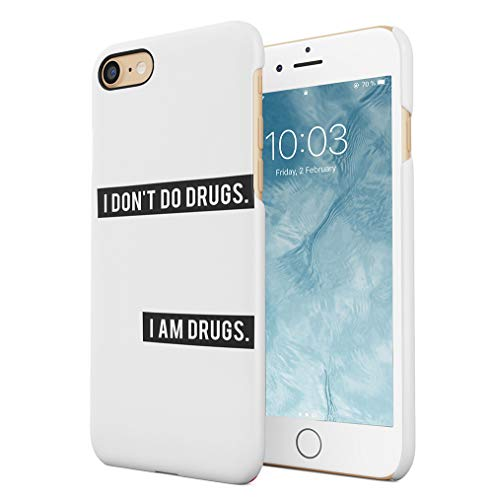 Maceste I Dont Do Drugs I Am Drugs Compatible with iPhone 7 / iPhone 8 / iPhone SE 2020 SnapOn Hard Plastic Phone Protective Case Cover