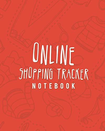 Online Shopping Tracker Notebook: Shopping List Log Book Journal Planner For Keep Tracking Online Order