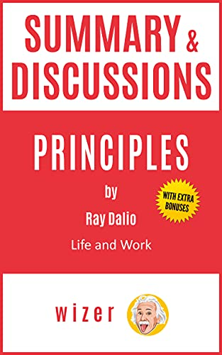 Summary & Discussions of Principles by Ray Dalio: Life and Work (English Edition)