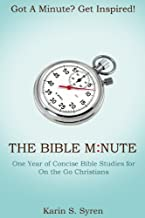 The Bible Minute: One Year of Concise Bible Studies for On the Go Christians