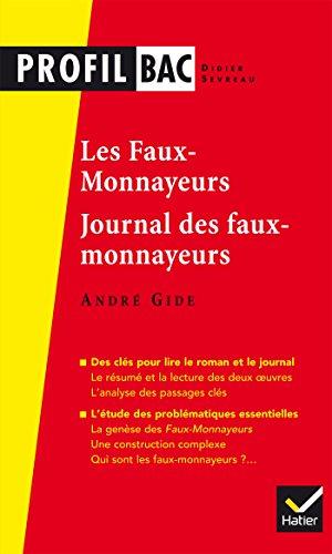 Profil - Gide : Les Faux-monnayeurs, Le Journal des faux-monnayeurs : analyse des deux uvres (programme de littérature Tle L bac 2017-2018) (Profil Bac) (French Edition)