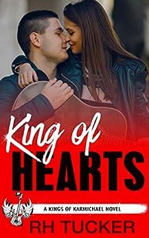 King of Hearts: A YA Rock Star Romance (Kings of Karmichael Book 1) by [RH Tucker]