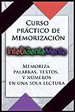 Curso Práctico de Memorización InteliGenteMente: En la práctica esta el aprendizaje