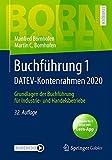 Buchführung 1 DATEV-Kontenrahmen 2020: Grundlagen der Buchführung für Industrie- und Handelsbetriebe (Bornhofen Buchführung 1 LB)