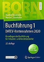 Buchfuehrung 1 DATEV-Kontenrahmen 2020: Grundlagen der Buchfuehrung fuer Industrie- und Handelsbetriebe (Bornhofen Buchfuehrung 1 LB)