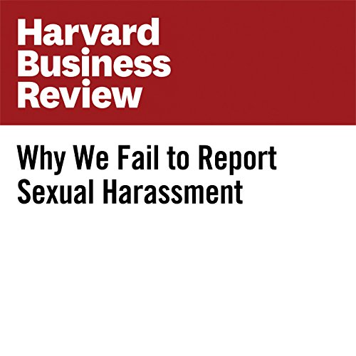 Why We Fail to Report Sexual Harassment audiobook cover art