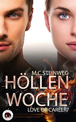 Höllenwoche - Love or Career? von [M.C. Steinweg]