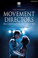 Movement Directors in Contemporary Theatre: Conversations on Craft (Theatre Makers)