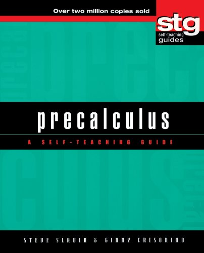 Precalculus: A Self-Teaching Guide (Wiley Self-Teaching Guides Book 150)