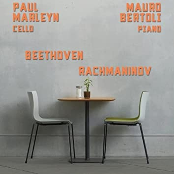 L. Van Beethoven: Piano and Cello Sonata No. 3 in A Major, Op. 69 - S. Rachmaninov: Cello and Piano Sonata in G Minor, Op. 19