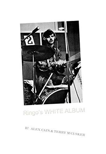Ringo's White Album (Ringo Starr And The Beatles Beat) (English Edition)