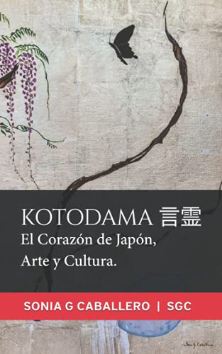 KOTODAMA 言霊: El Corazón de Japón, Arte y Cultura.