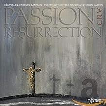 Esenvalds: Passion & Resurrection