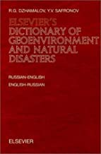 Elsevier's Dictionary of Geoenvironment and Natural Disasters: Russian-English and English-Russian (Progress in Particle & Nuclear Physics)