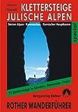 Julische und Steiner Alpen mit Karawanken und Karnischem Hauptkamm. Klettersteigführer