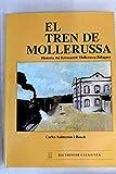 El tren de Mollerussa : historia del ferrocarril Mollerussa-Balaguer
