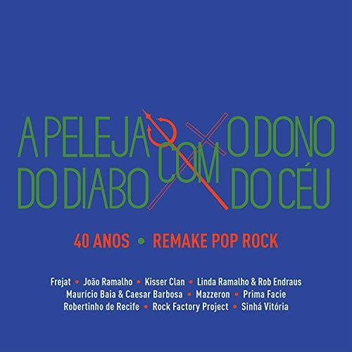 Ze Ramalho - A Peleja Do Diabo Com O Dono Do Ceu - 40 Anos Remake E Pop Rock