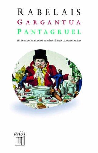 Gargantua Pantagruel: Mis en francais moderne (Retour aux grands textes (poche))