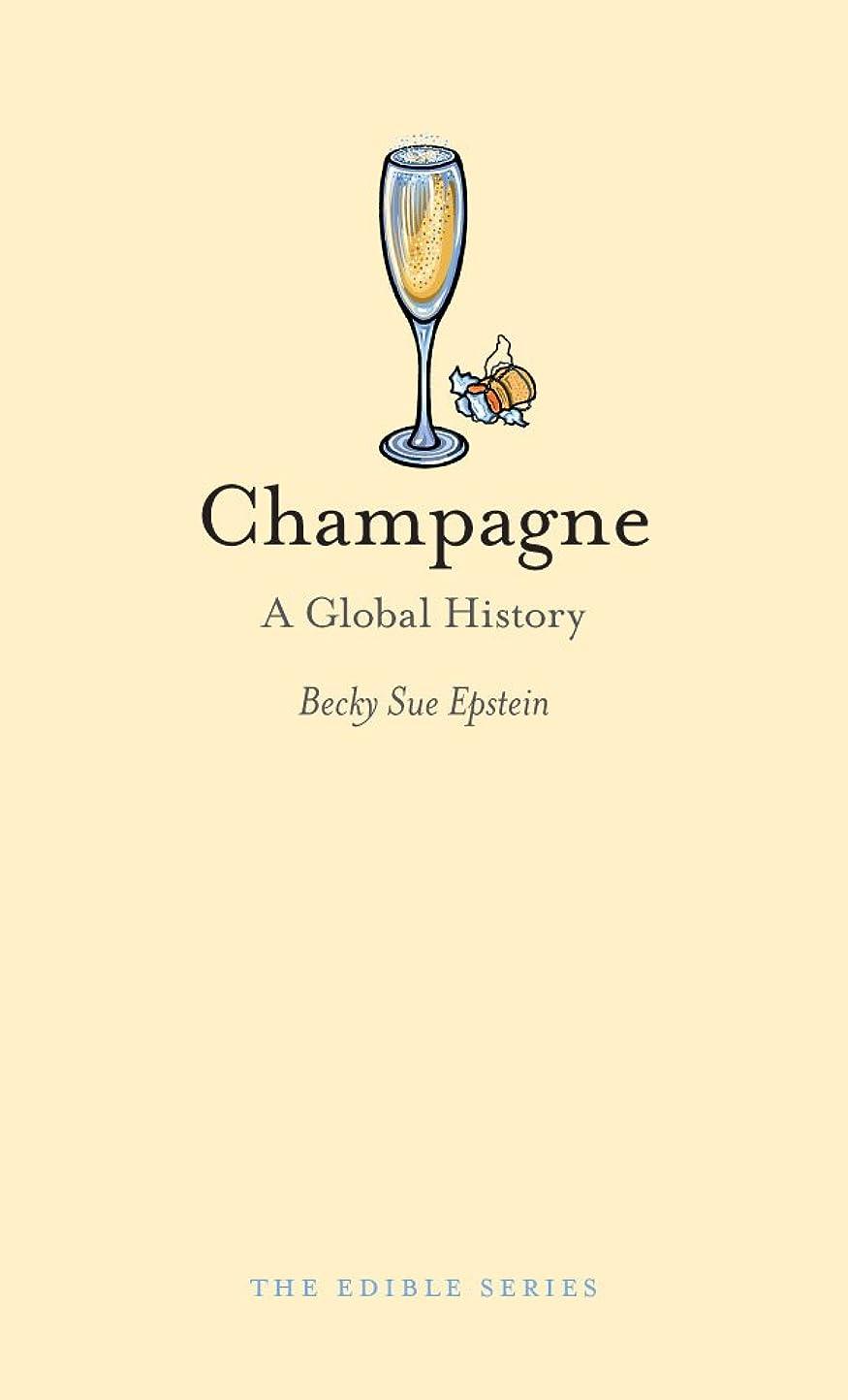 電話をかけるばかげている迷路Champagne: A Global History (Edible) (English Edition)