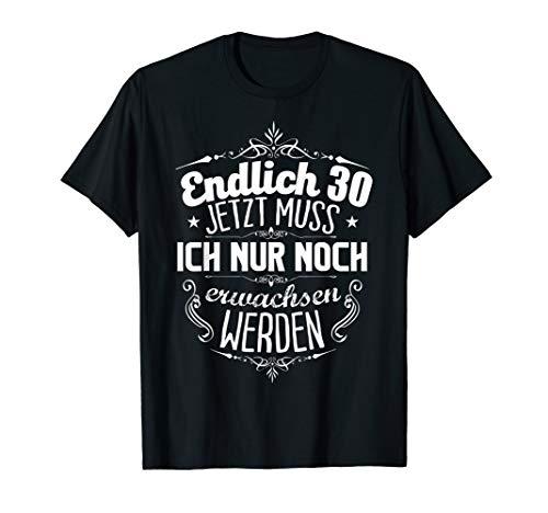 Geburtstag - Endlich 30 - T-Shirt Lustige Geschenkidee